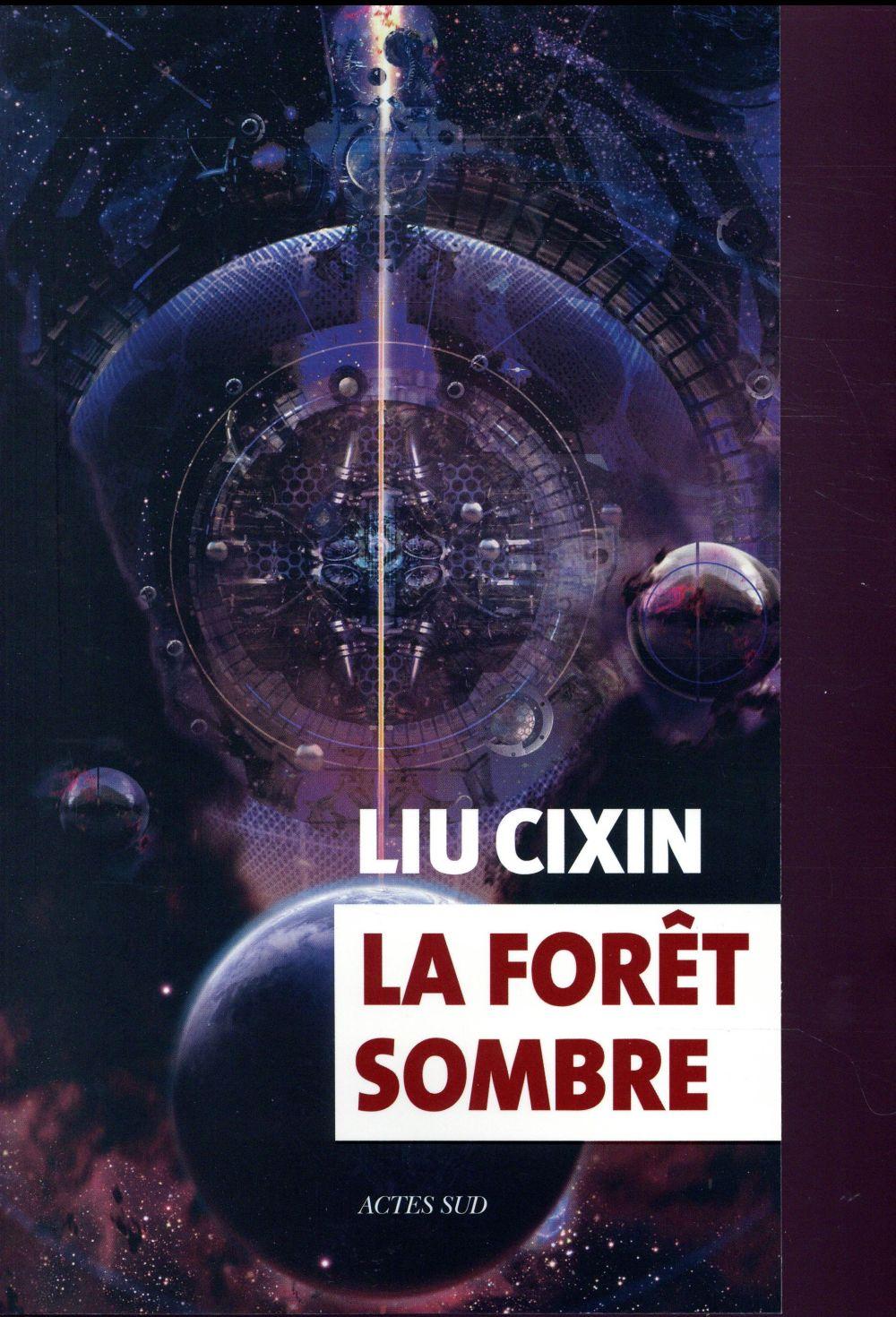 LA FORET SOMBRE Liu Cixin Actes Sud