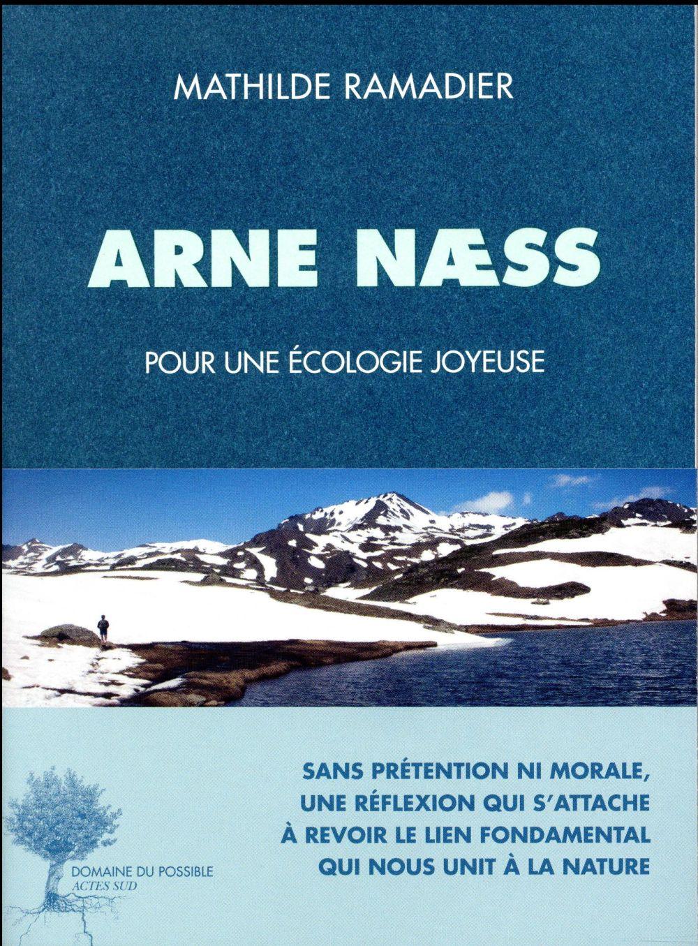 ARNE NAESS  -  POUR UNE ECOLOGIE JOYEUSE RAMADIER MATHILDE Actes Sud