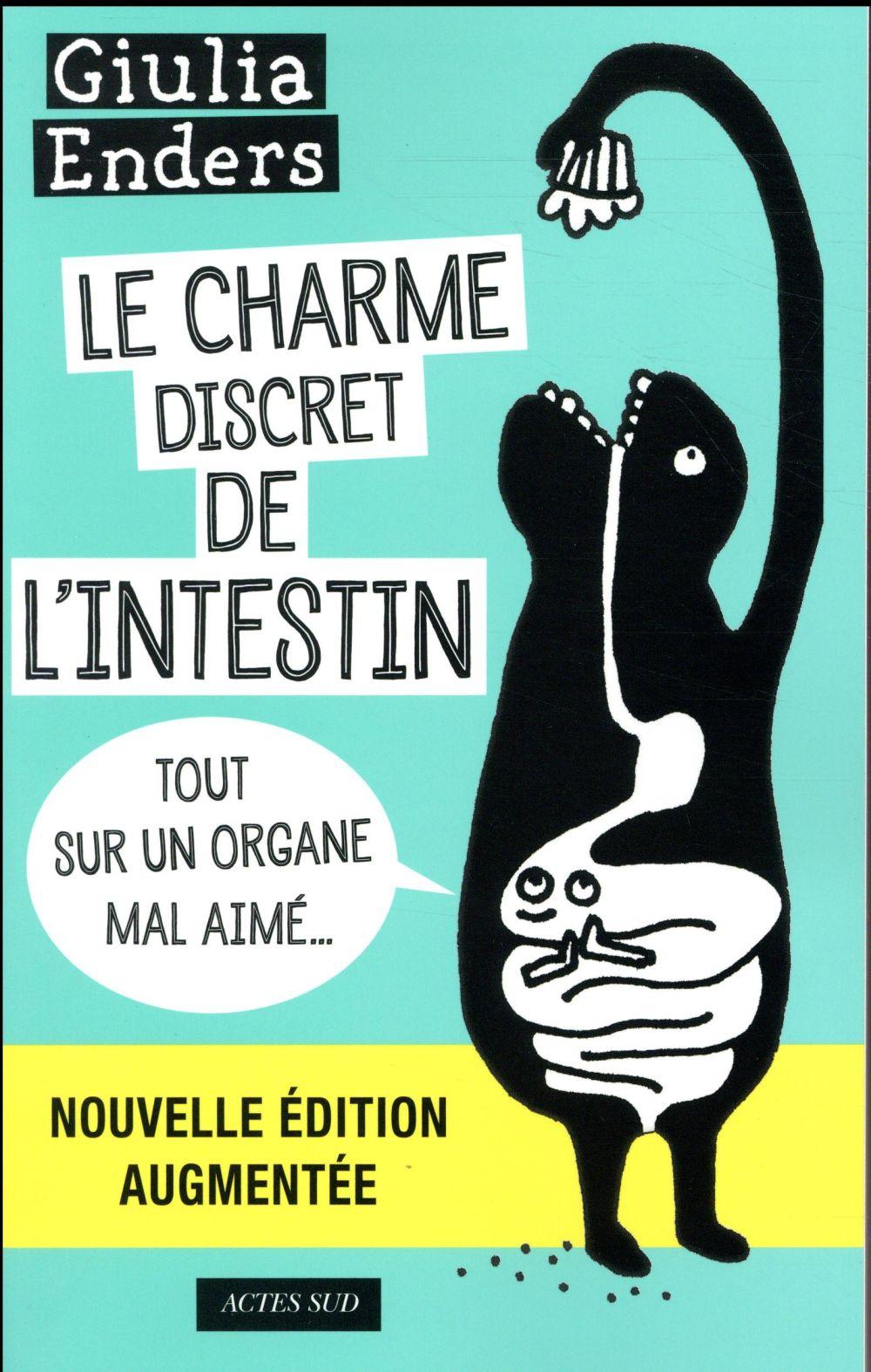 LE CHARME DISCRET DE L'INTESTIN (FERMETURE ET BASCULE SUR LE 9782330086183 LE CHARME DISCRET DE L'IN ENDERS, GIULIA Actes Sud