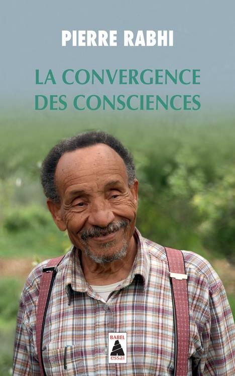 LA CONVERGENCE DES CONSCIENCES (BABEL) RABHI, PIERRE Actes Sud