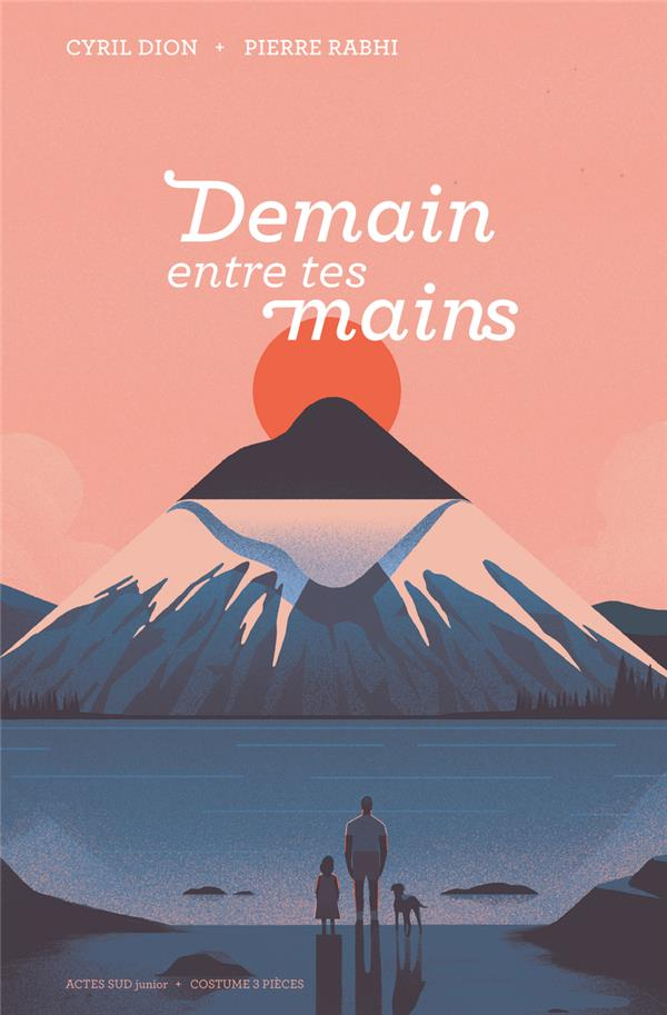 DEMAIN ENTRE TES MAINS DION/RABHI Actes Sud junior