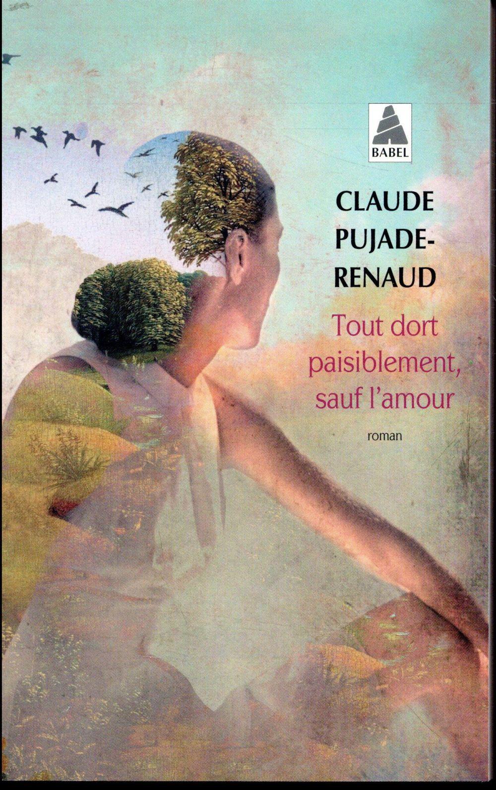 TOUT DORT PAISIBLEMENT, SAUF L PUJADE-RENAUD CLAUDE ACTES SUD