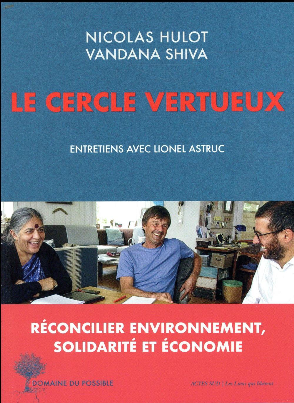 LE CERCLE VERTUEUX  -  ENTRETIENS AVEC LIONEL ASTRUC HULOT/SHIVA/ASTRUC ACTES SUD