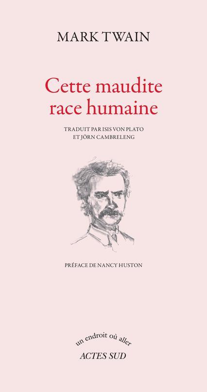 CETTE MAUDITE RACE HUMAINE TWAIN/HUSTON ACTES SUD