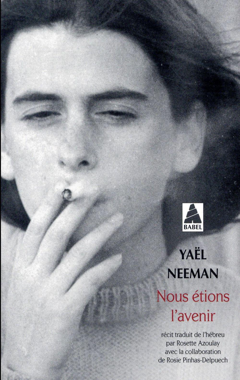 NOUS ETIONS L'AVENIR (BABEL) NEEMAN YAEL ACTES SUD