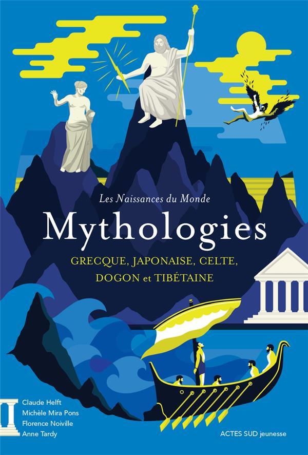 LES NAISSANCES DU MONDE  -  MYTHOLOGIES GRECQUE, JAPONAISE, CELTE, DOGON ET TIBETAINE MIRA PONS, MICHELE   ACTES SUD