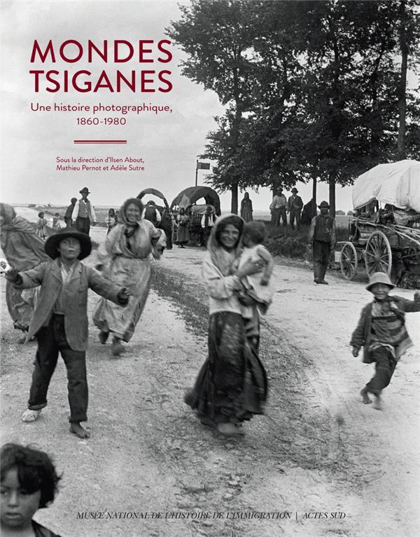 MONDES TSIGANES - UNE HISTOIRE PHOTOGRAPHIQUE 1860-1980