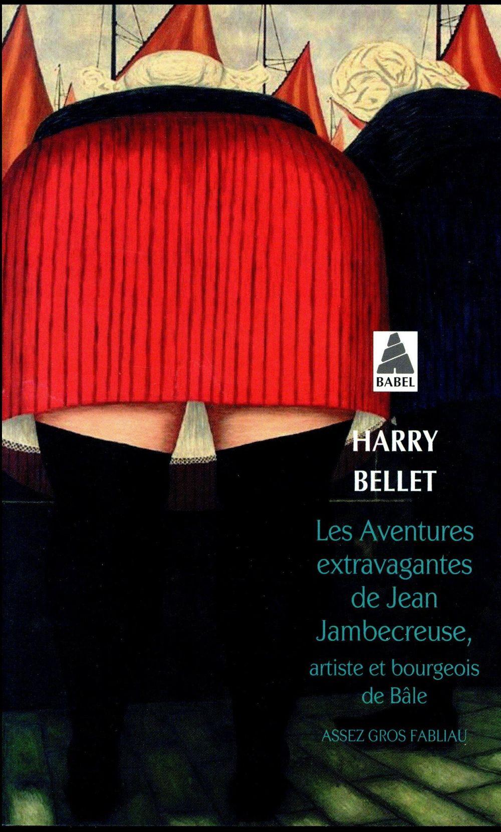 LES AVENTURES EXTRAVAGANTES DE BELLET HARRY ACTES SUD