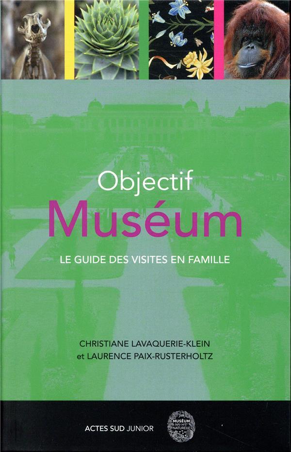 OBJECTIF MUSEUM  -  LE GUIDE DES VISITES EN FAMILLE PAIX-RUSTERHOLTZ LAU ACTES SUD