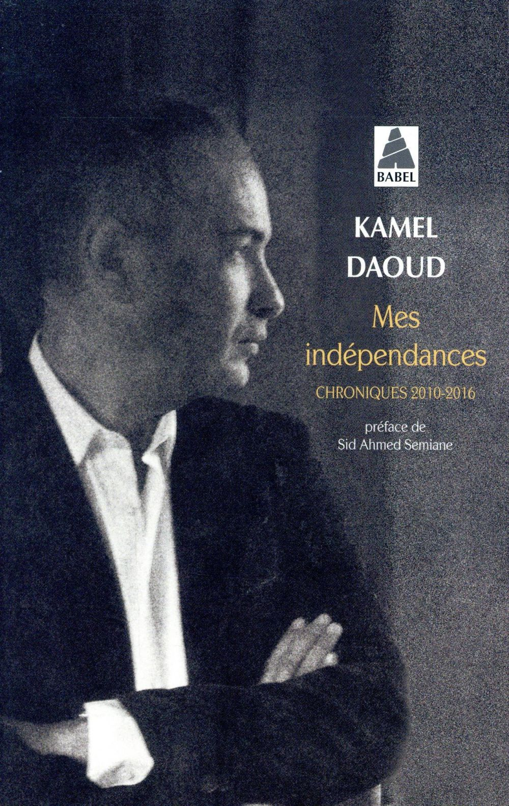MES INDEPENDANCES (BABEL) - CH DAOUD KAMEL ACTES SUD
