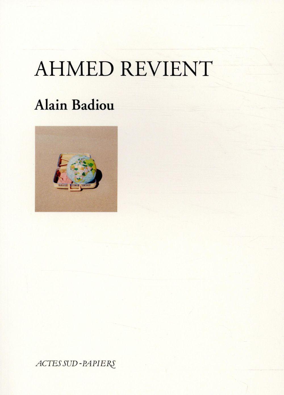 AHMED REVIENT BADIOU ALAIN ACTES SUD