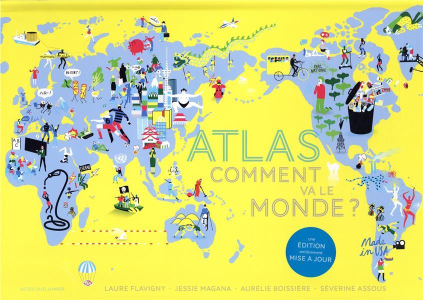 ATLAS - COMMENT VA LE MONDE ? MAGANA/FLAVIGNY ACTES SUD