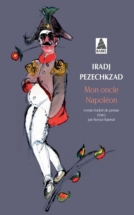 MON ONCLE NAPOLEON (BABEL) PEZECHKZAD IRADJ/KAS ACTES SUD