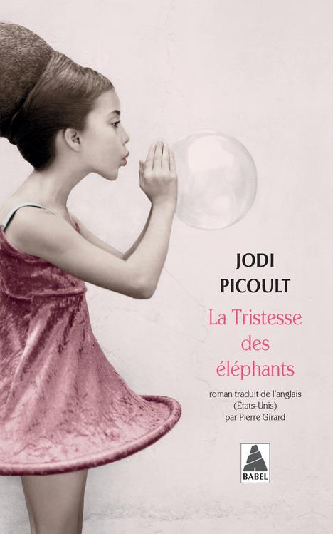 LA TRISTESSE DES ELEPHANTS PICOULT JODI/GIRARD ACTES SUD