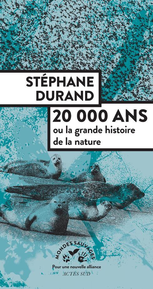 20000 ANS - OU LA GRANDE HISTOIRE DE LA NA URE