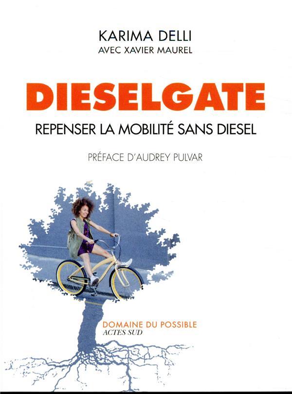DIESELGATE  -  REPENSER LA MOBILITE SANS DIESEL DELLI/MAUREL/PULVAR ACTES SUD