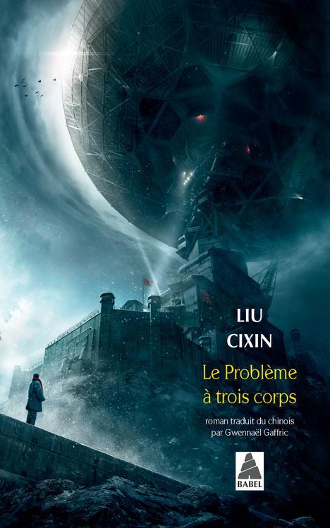 LE PROBLEME A TROIS CORPS T.1 CIXIN, LIU ACTES SUD
