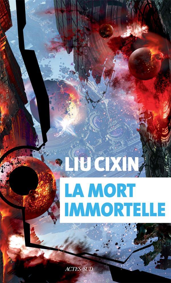 LA MORT IMMORTELLE LIU CIXIN/GAFFRIC GW ACTES SUD