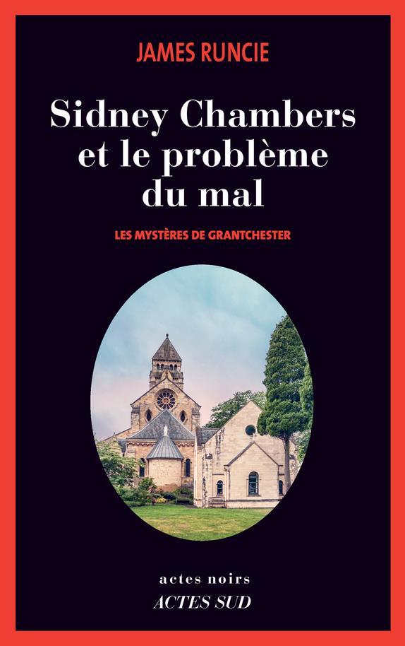 LES MYSTERES DE GRANTCHESTER T.3  -  SIDNEY CHAMBERS ET LE PROBLEME DU MAL RUNCIE JAMES ACTES SUD