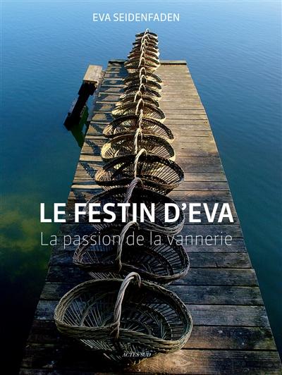 Le Festin D'eva - Passion D'artisans Pour La Vannerie SEIDENFADEN EVA ACTES SUD