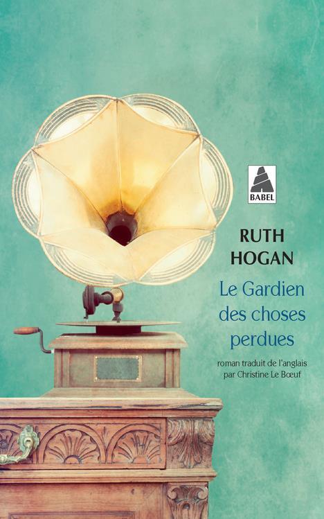 LE GARDIEN DES CHOSES PERDUES HOGAN RUTH ACTES SUD