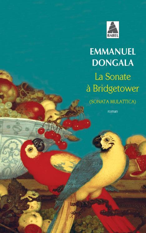 LA SONATE A BRIDGETOWER (BABEL) - (SONATA MULATTICA)