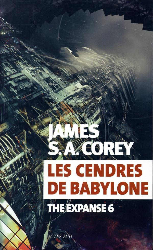 THE EXPANSE T.6  -  LES CENDRES DE BABYLONE COREY JAMES S. A. ACTES SUD