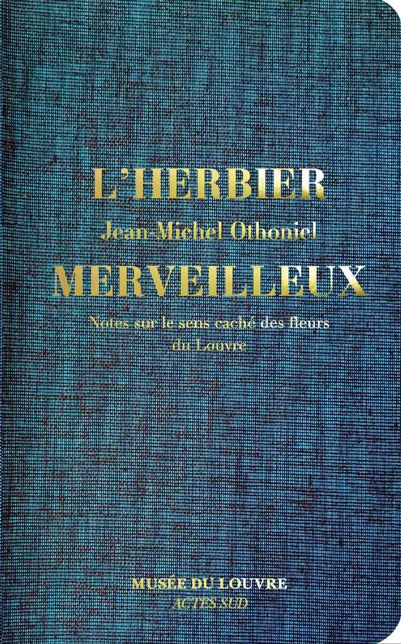 HERBIER MERVEILLEUX. NOTES SUR LE SENS CA CHE DES FLEURS DU LOUVRE