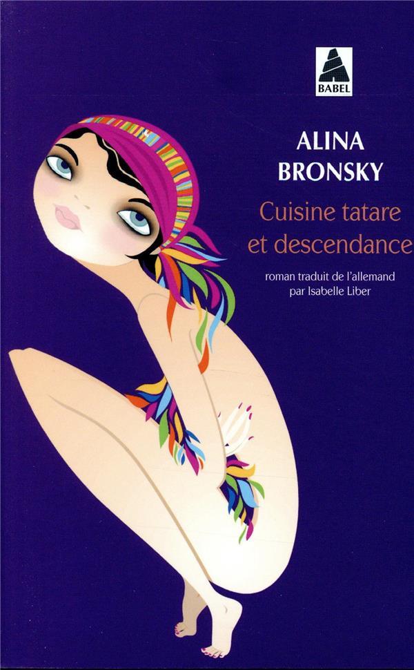 CUISINE TATARE ET DESCENDANCE BRONSKY ALINA/LIBER ACTES SUD