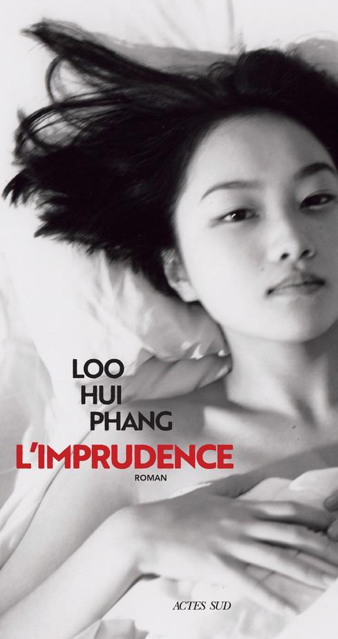 L-IMPRUDENCE PHANG LOO HUI ACTES SUD