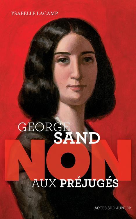 GEORGE SAND : NON AUX PREJUGES