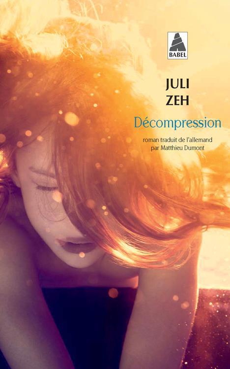 DECOMPRESSION (BABEL) ZEH JULI ACTES SUD