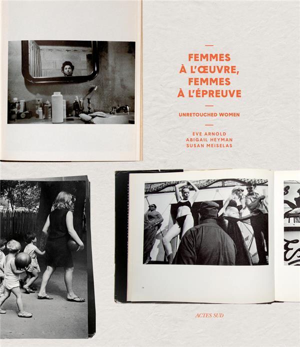 FEMMES A L'OEUVRE, FEMMES A L'EPREUVE  -  UNRETOUCHED WOMEN