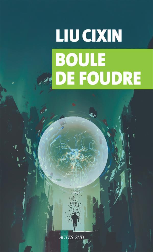 BOULE DE FOUDRE LIU, CIXIN  ACTES SUD