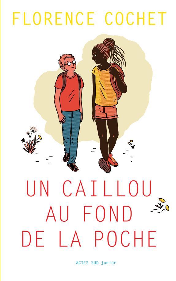 UN CAILLOU AU FOND DE LA POCHE COCHET/BECQ ACTES SUD