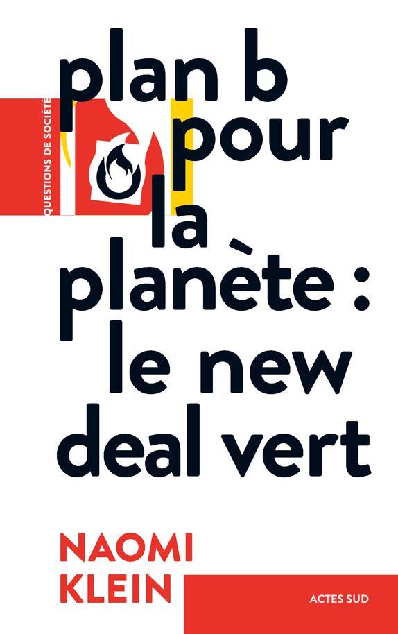- PLAN B POUR LA PLANETE : LE NEW DEAL VERT