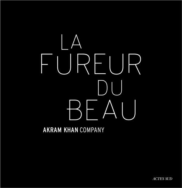 AKRAM KHAN : LA FUREUR DU BEAU