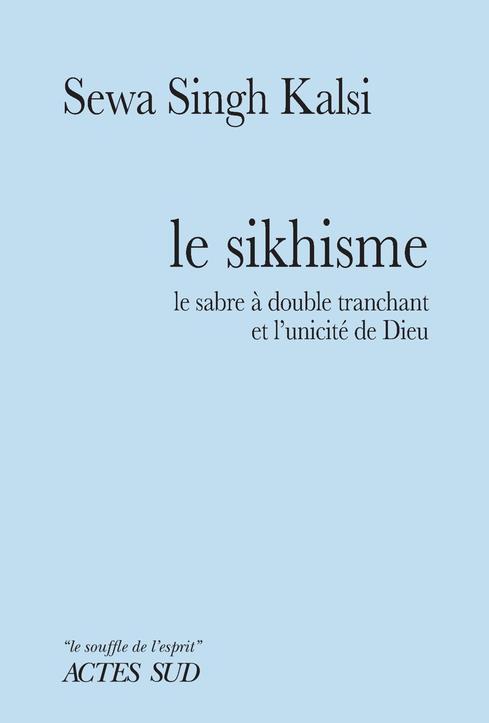 LE SIKHISME  -  LE SABRE A DOUBLE TRANCHANT ET L'UNICITE DE DIEU