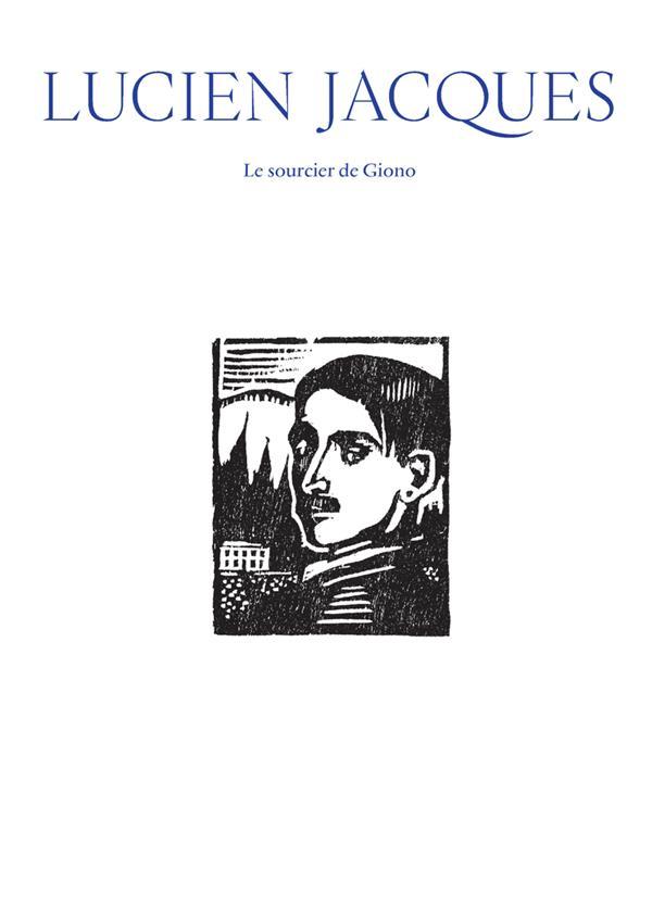 LUCIEN JACQUES     LE SOURCIER DE GIONO