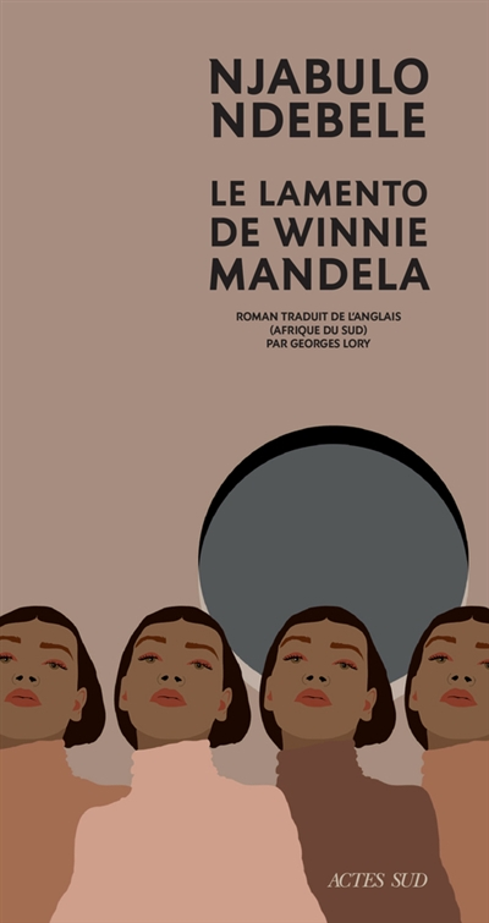 LE LAMENTO DE WINNIE MANDELA NDEBELE NJABULO ACTES SUD
