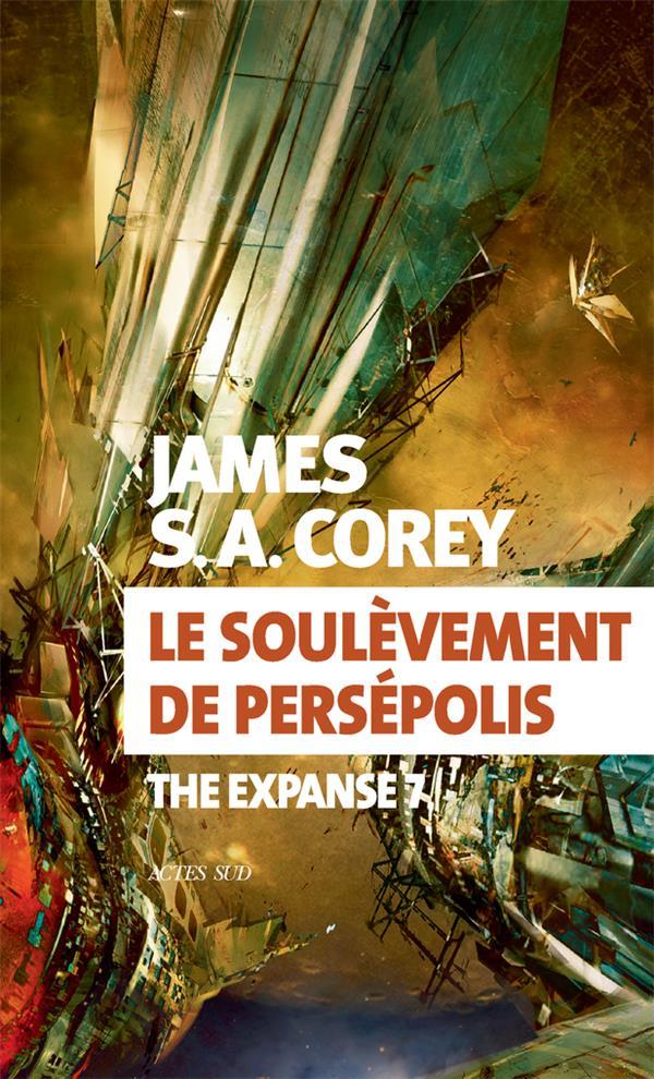 THE EXPANSE T.7  -  LE SOULEVEMENT DE PERSEPOLIS COREY JAMES S. A. ACTES SUD