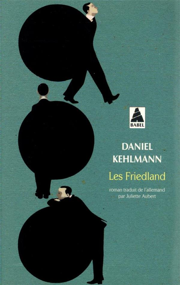 LES FRIEDLAND KEHLMANN DANIEL ACTES SUD