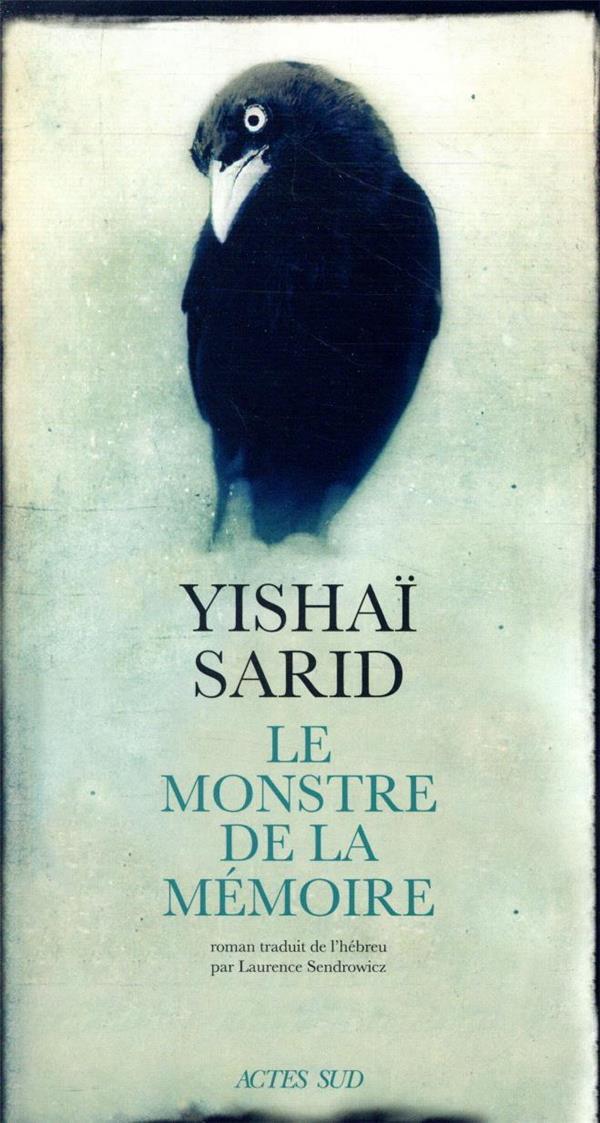 LE MONSTRE DE LA MEMOIRE SARID YISHAI ACTES SUD