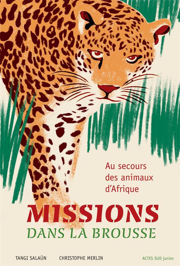 MISSIONS DANS LA BROUSSE - AU SECOURS DES ANIMAUX D'AFRIQUE