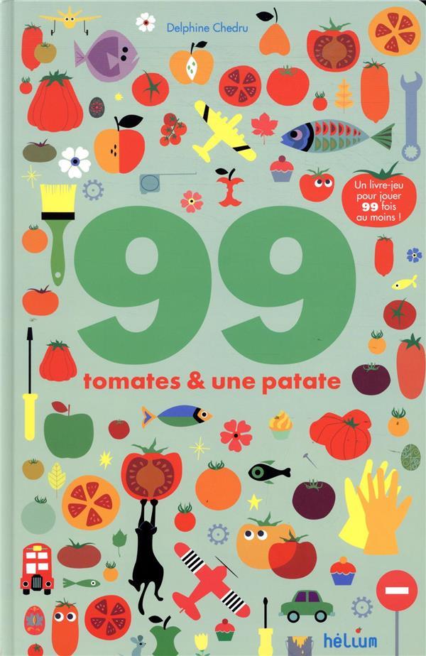99 TOMATES ET UNE PATATE  -  UN LIVRE-JEU POUR JOUER 99 FOIS AU MOINS ! CHEDRU DELPHINE ACTES SUD