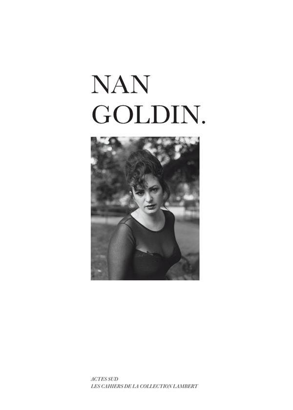 LES CAHIERS DE LA COLLECTION LAMBERT  -  NAN GOLDIN