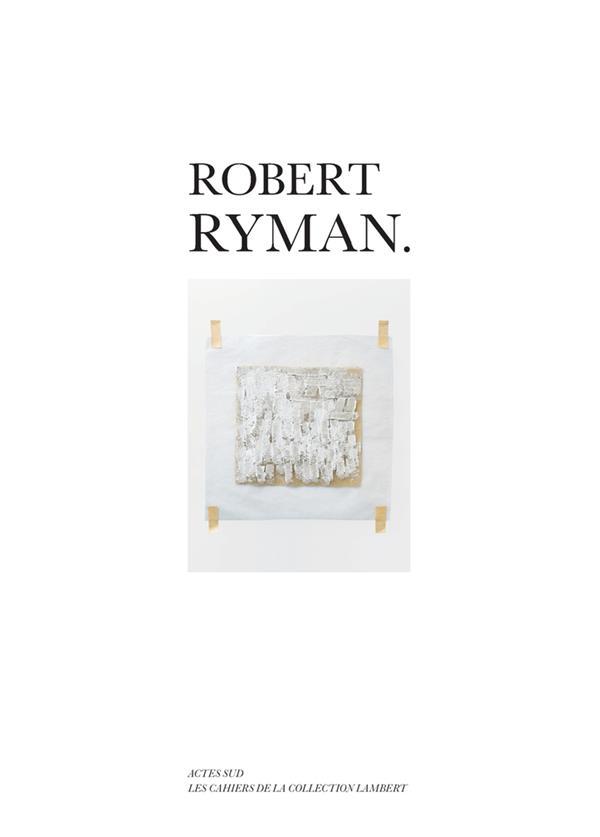 LES CAHIERS DE LA COLLECTION LAMBERT  -  ROBERT RYMAN