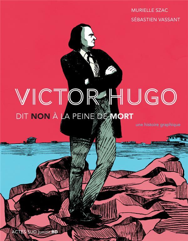 VICTOR HUGO  -  NON A LA PEINE DE MORT