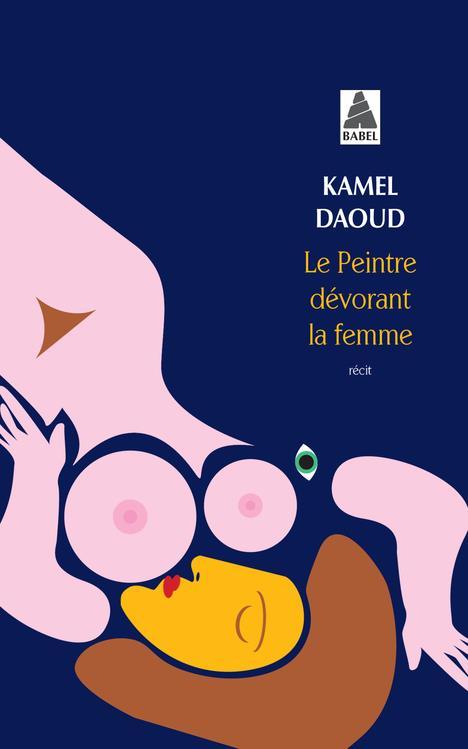 LE PEINTRE DEVORANT LA FEMME (BABEL)