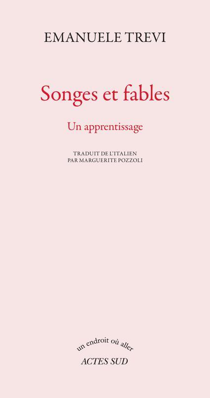 SONGES ET FABLES - UN APPRENTISSAGE TREVI EMANUELE ACTES SUD